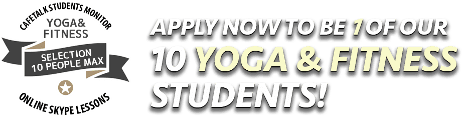 Apply Now To Be 1 Of Our 10 Yoga & Fitness Students!