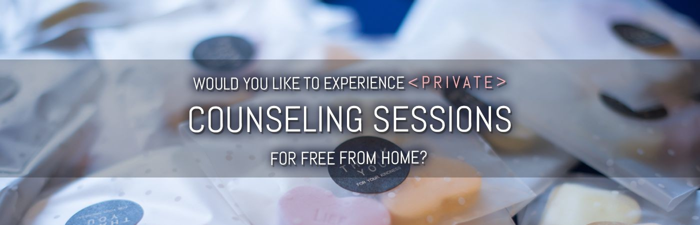 Would you like to experience <private> Counseling Sessions for free from home?