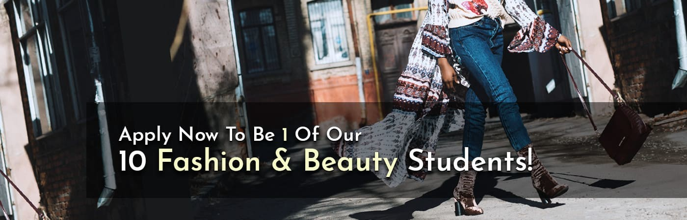 Apply Now To Be 1 Of Our 10 Fashion & Beauty Students!