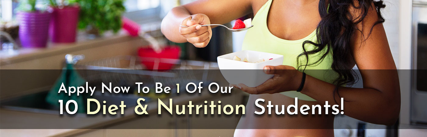 Apply Now To Be 1 Of Our 10 Diet & Nutrition Students!