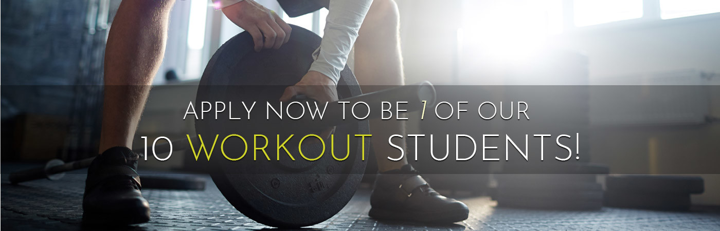 Apply Now To Be 1 Of Our 10 workout Students!
