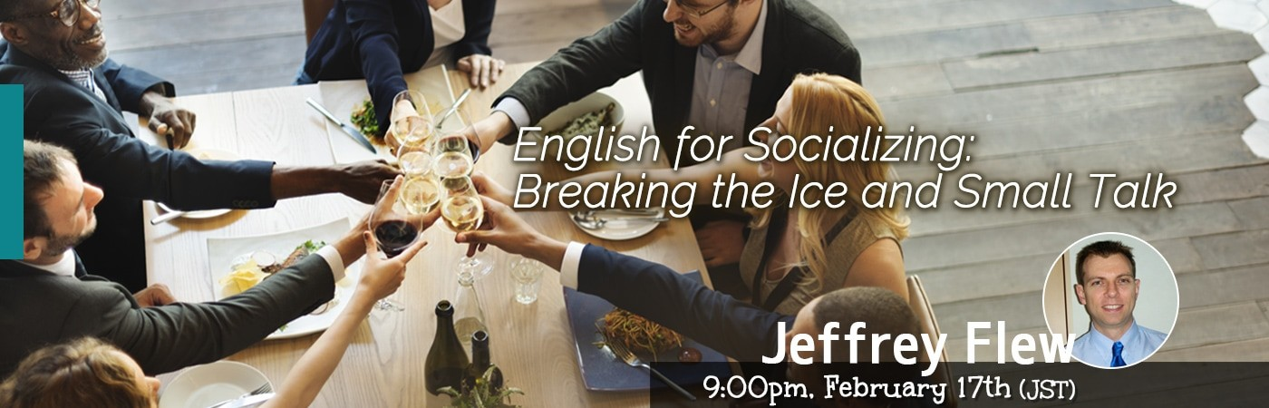 English for Socializing: Breaking the Ice and Small Talk