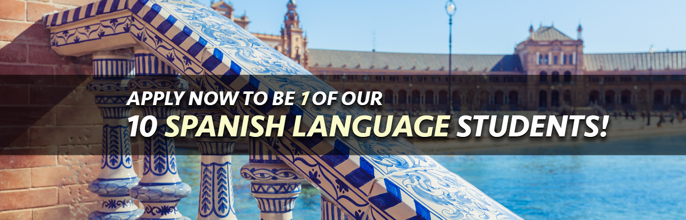 Apply Now To Be 1 Of Our 10 spanish Language Students!