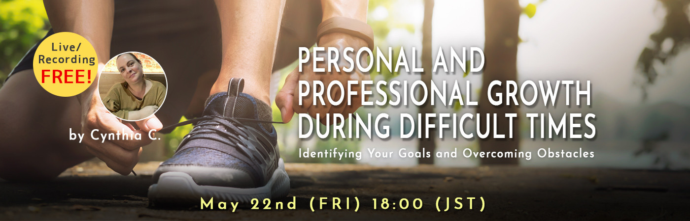 Personal and Professional Growth During Difficult Times