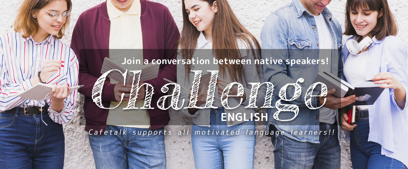Challenge yourself: Join a conversation between English native speakers!